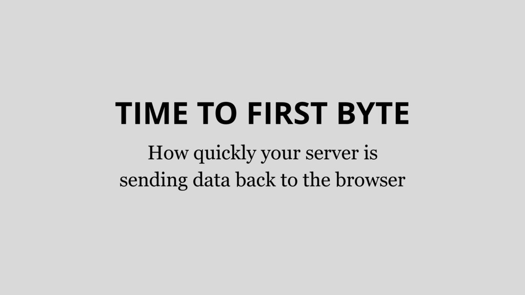 TIME TO FIRST BYTE