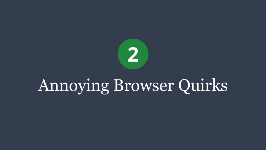 Annoying Browser Quirks 2