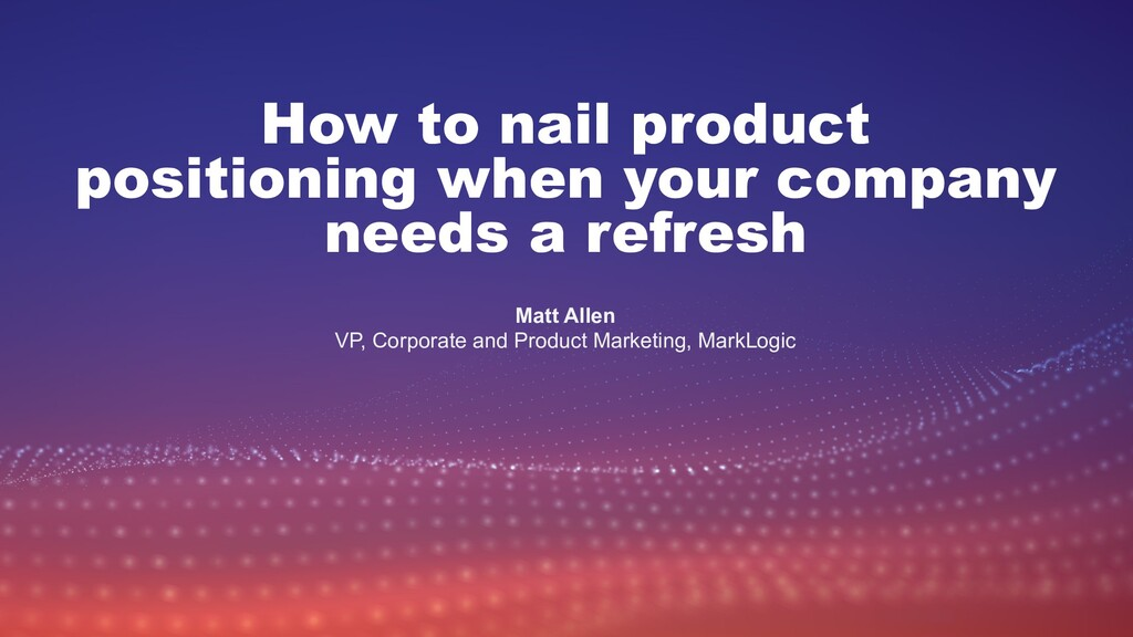 How to nail product positioning when your compa...
