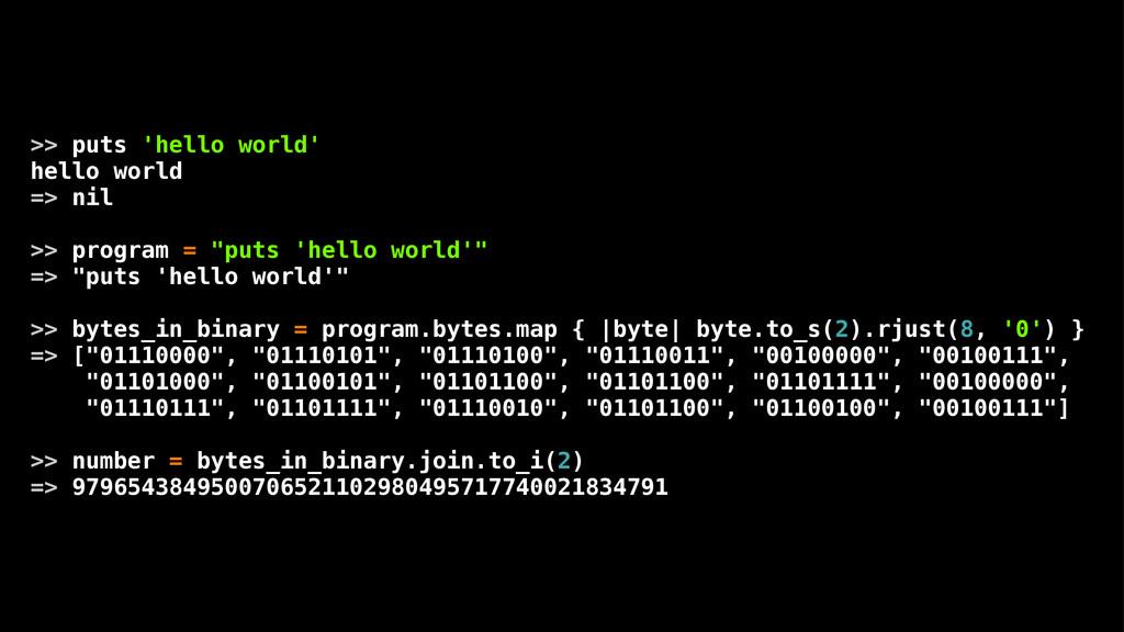 >> puts 'hello world' hello world => nil >> pro...