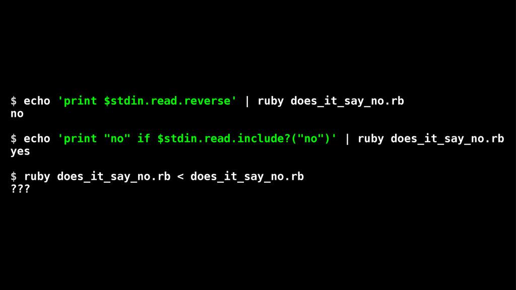 $ echo 'print $stdin.read.reverse' | ruby does_...