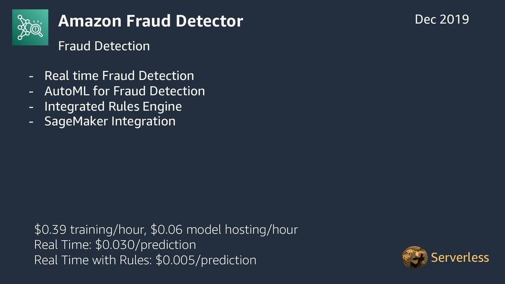 Amazon Fraud Detector Fraud Detection Dec 2019 ...