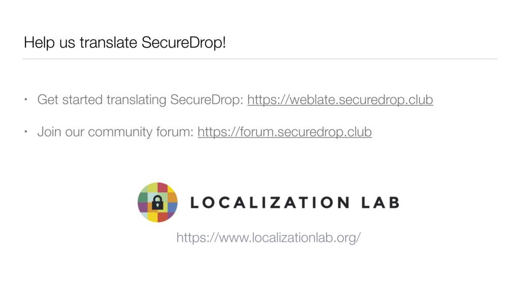 Help us translate SecureDrop! • Get started tra...