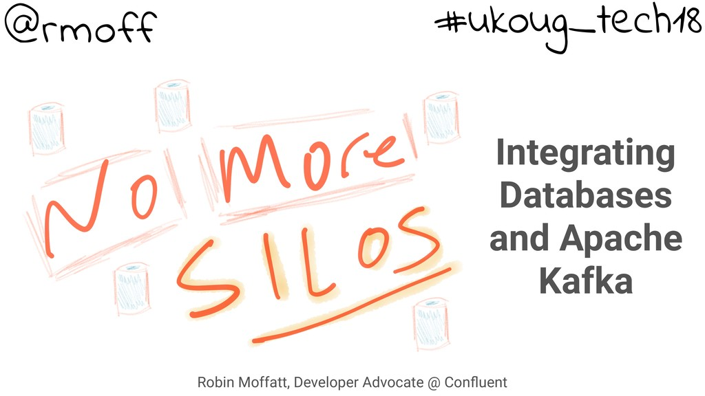Integrating Databases and Apache Kafka #ukoug_t...