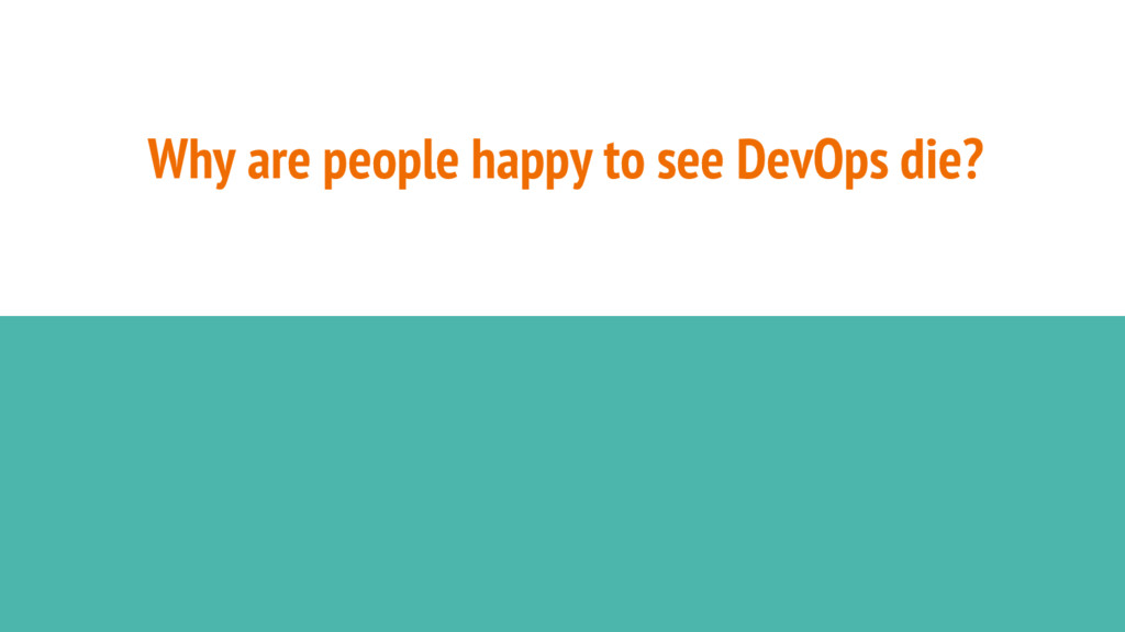 Why are people happy to see DevOps die?