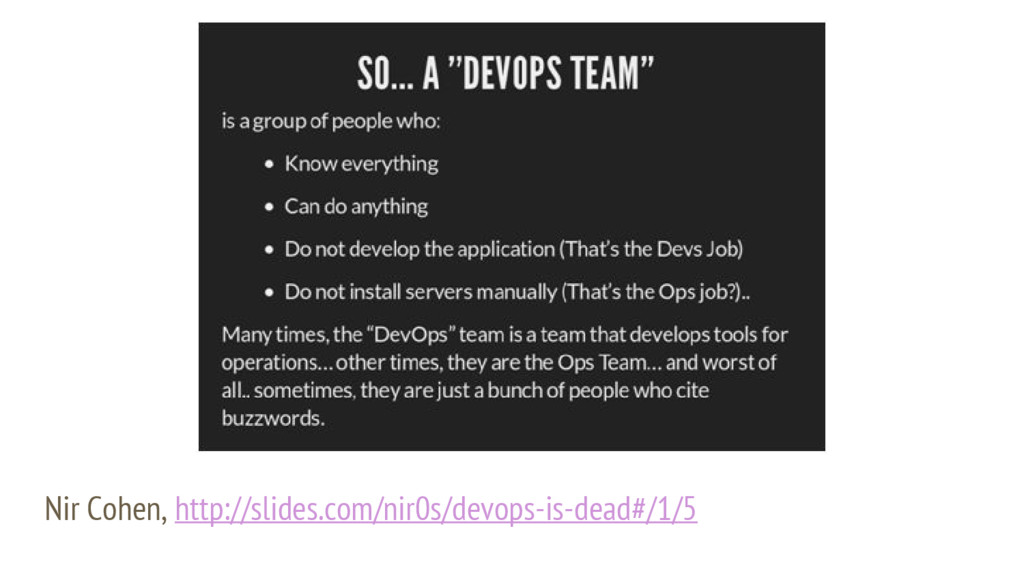 Nir Cohen, http://slides.com/nir0s/devops-is-de...