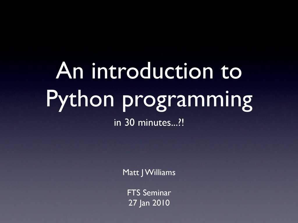 An introduction to Python programming in 30 min...