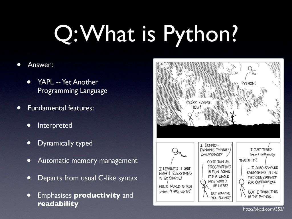 Q: What is Python? • Answer: • YAPL -- Yet Anot...