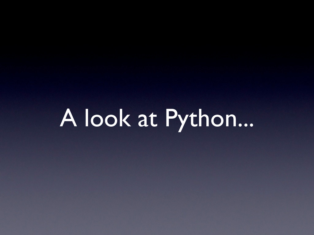 A look at Python...