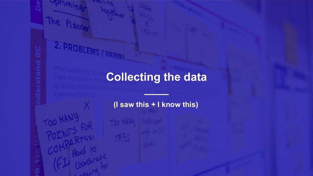 23 Collecting the data (I saw this + I know th...