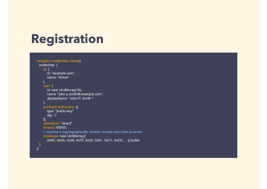 Registration navigator.credentials.create({ pub...