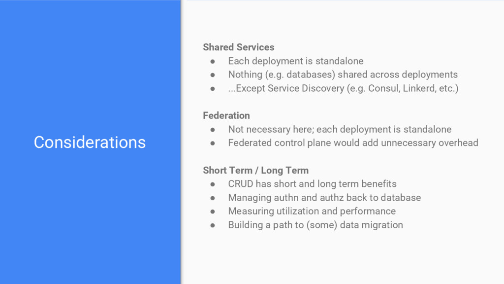 Considerations Shared Services ● Each deploymen...