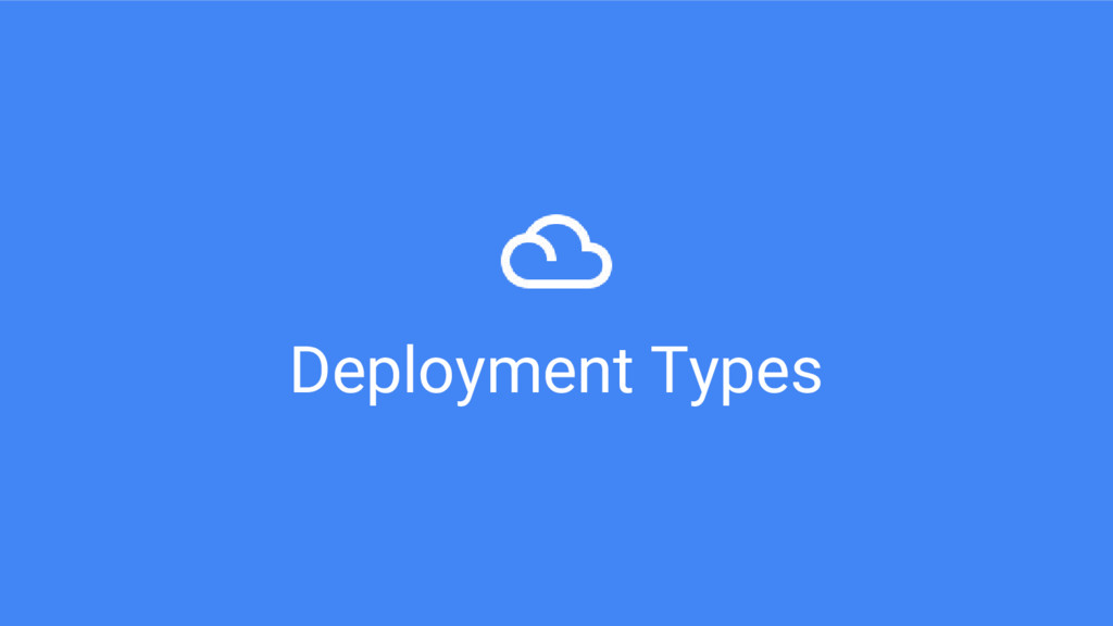 Deployment Types