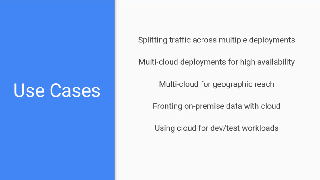 Use Cases Splitting traffic across multiple dep...