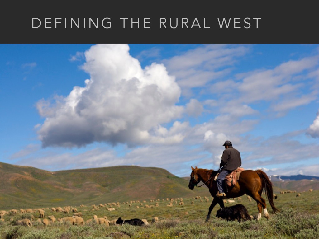DEFINING THE RURAL WEST
