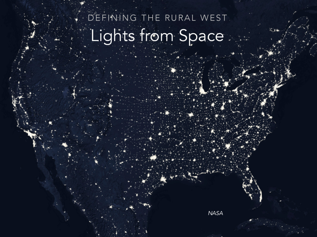 Lights from Space DEFINING THE RURAL WEST NASA