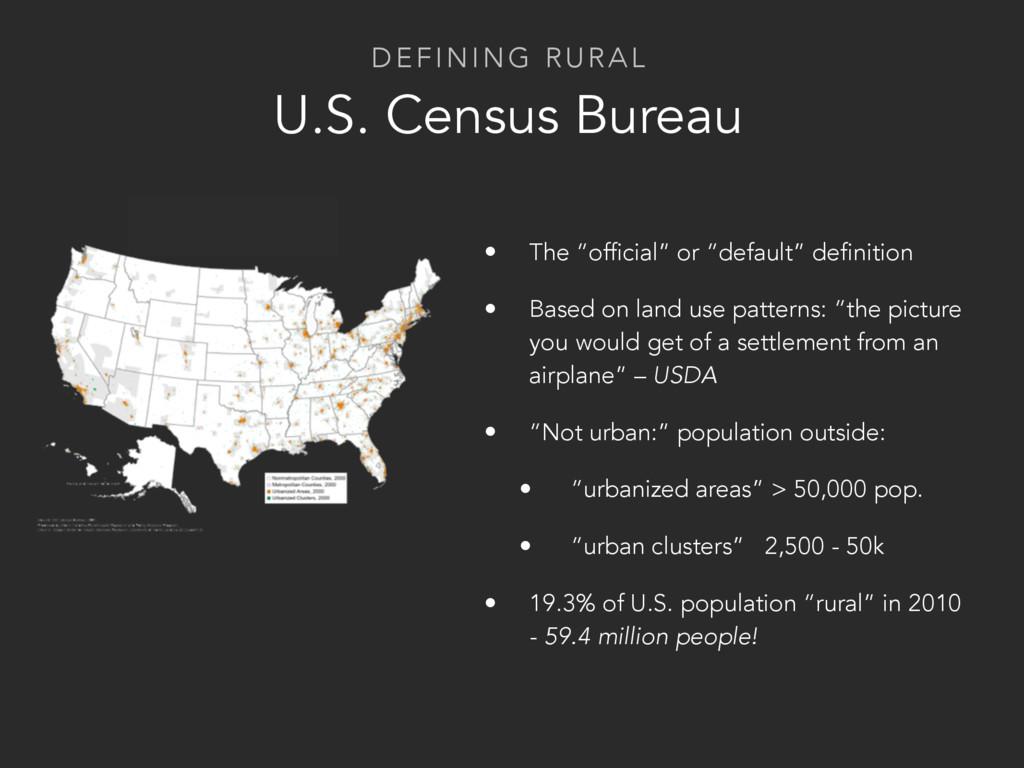 "DEFINING RURAL U.S. Census Bureau • The ""offici..."
