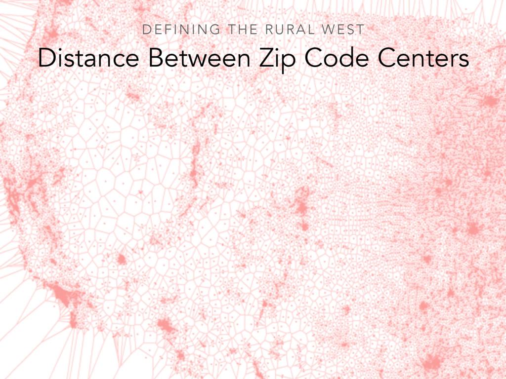 Distance Between Zip Code Centers DEFINING THE ...
