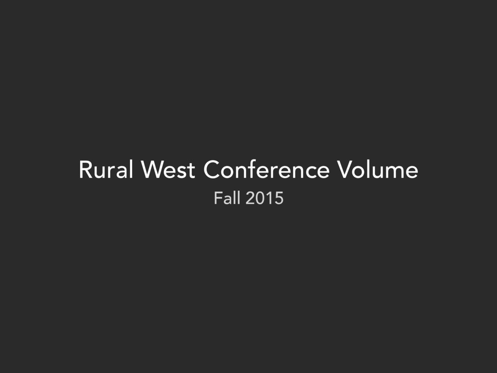 Rural West Conference Volume Fall 2015
