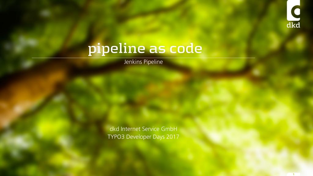 pipeline as code Jenkins Pipeline dkd Internet ...
