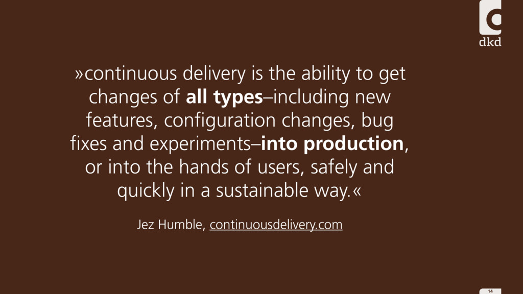 14 »continuous delivery is the ability to get c...