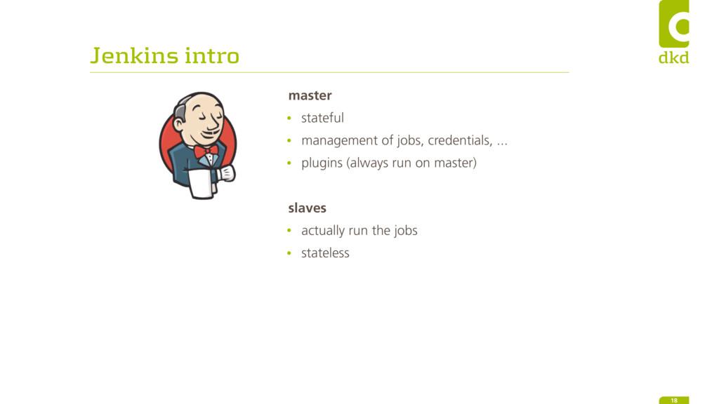 Jenkins intro 18 master • stateful • management...
