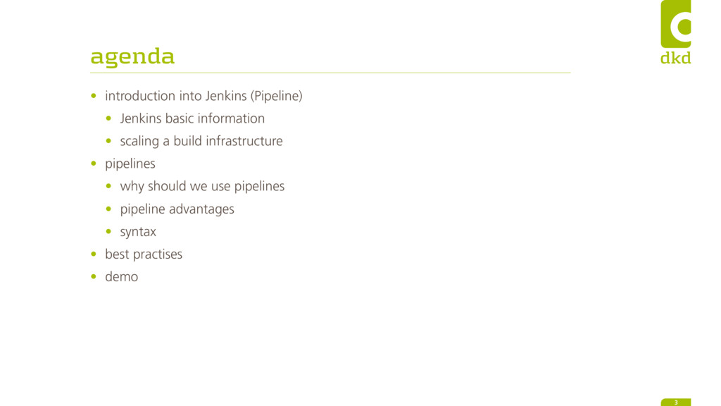 agenda • introduction into Jenkins (Pipeline) •...