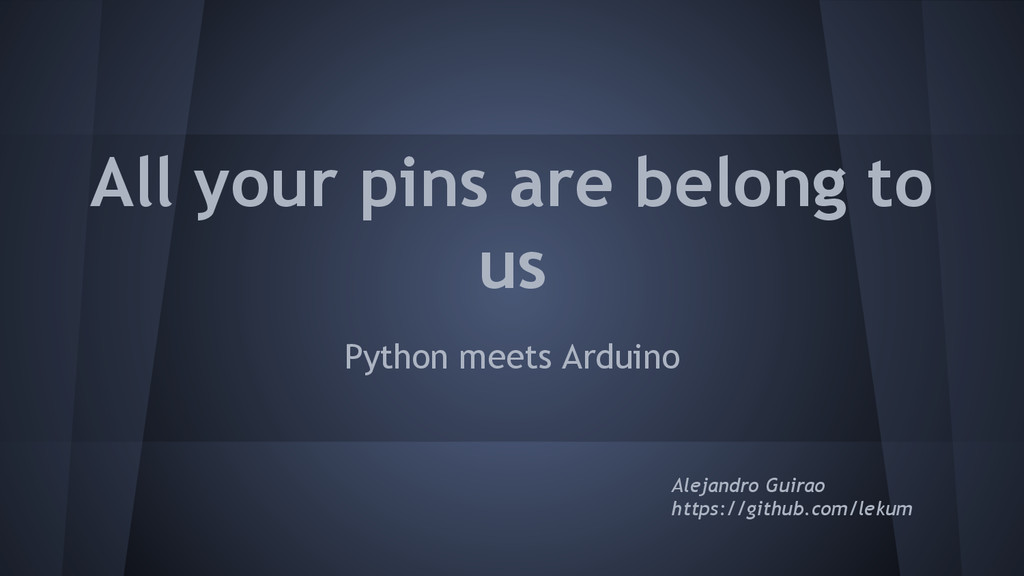 All your pins are belong to us Python meets Ard...