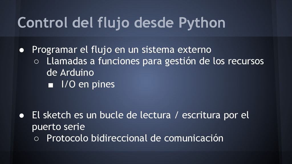 Control del flujo desde Python ● Programar el f...