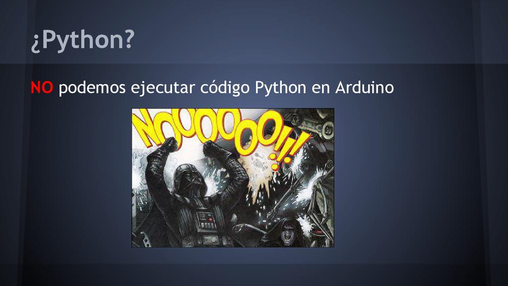 ¿Python? NO podemos ejecutar código Python en A...
