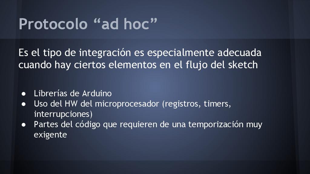 """Protocolo """"ad hoc"""" Es el tipo de integración es..."""