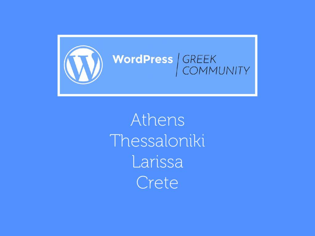 Athens Thessaloniki Larissa Crete