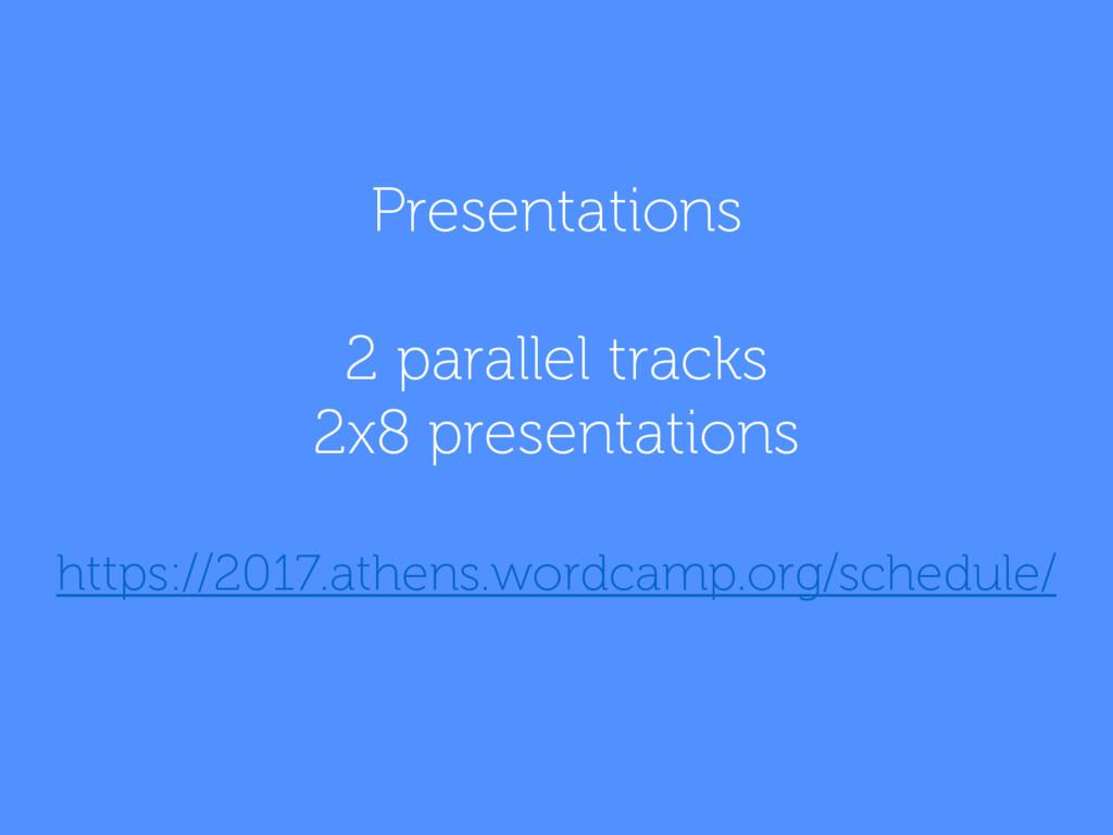 Presentations 2 parallel tracks 2x8 presentatio...