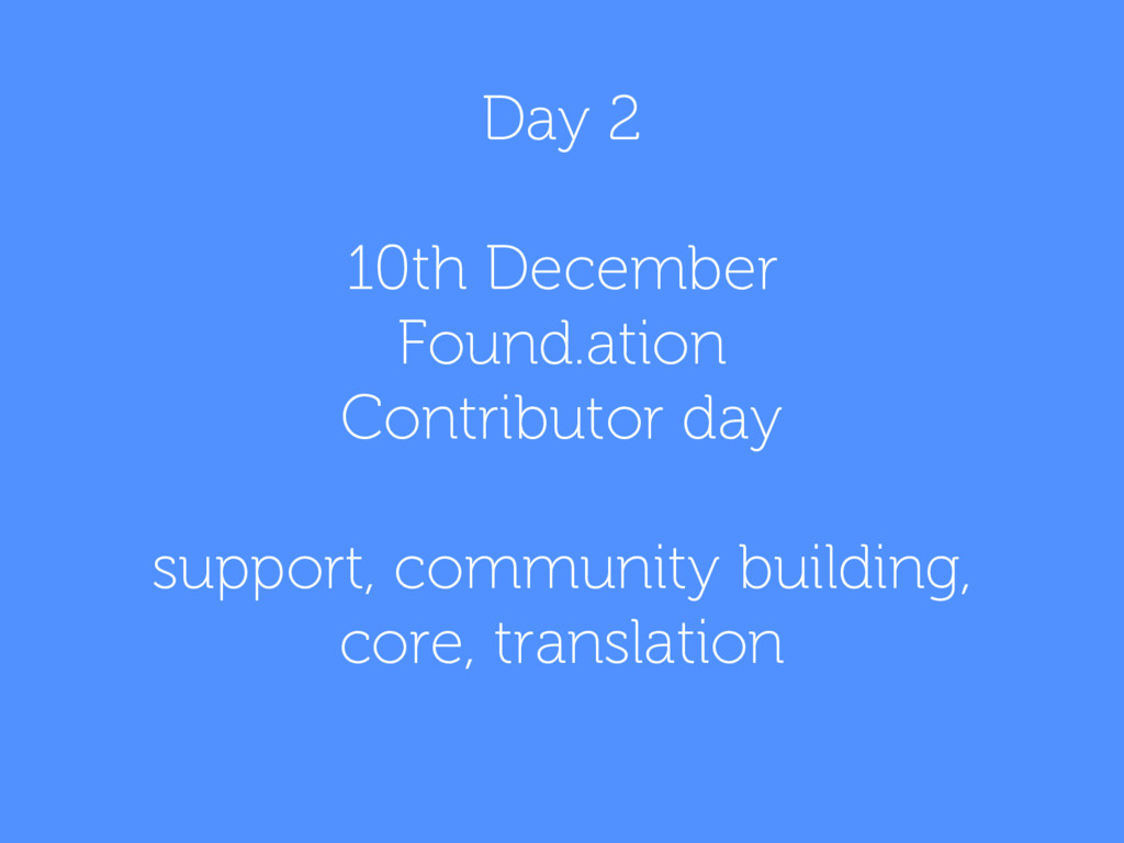 Day 2 10th December Found.ation Contributor day...
