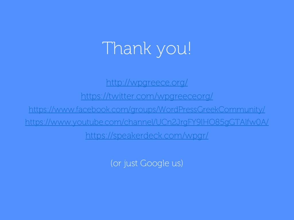 Thank you! http://wpgreece.org/ https://twitter...