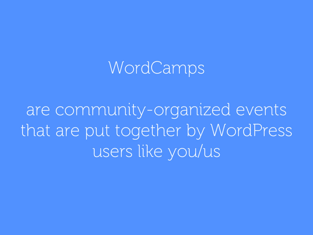 WordCamps are community-organized events that a...