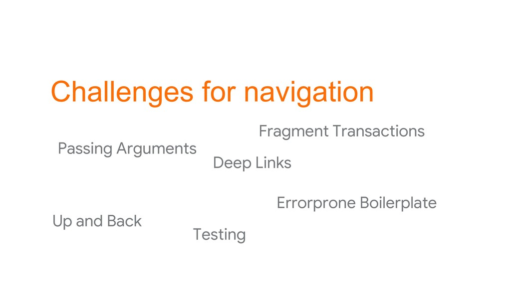 Challenges for navigation Fragment Transactions...