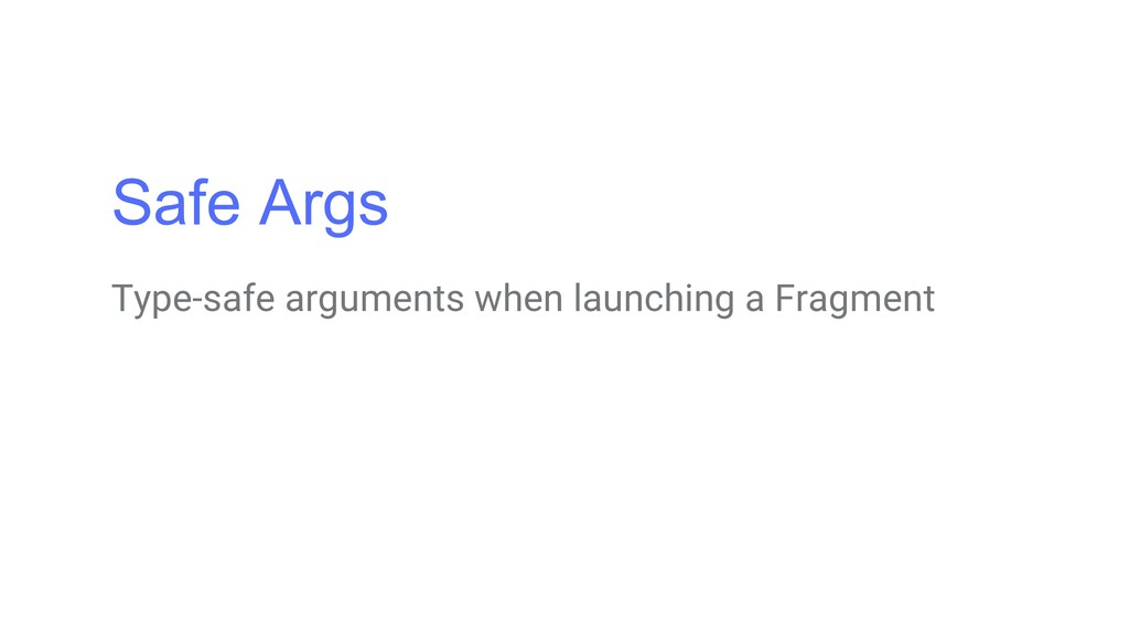 Safe Args Type-safe arguments when launching a ...