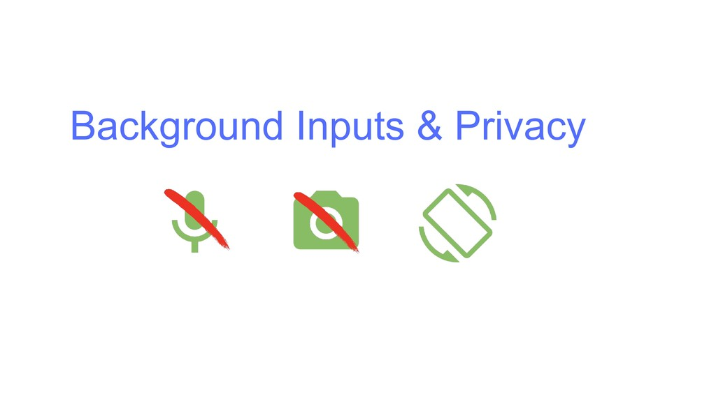 Background Inputs & Privacy