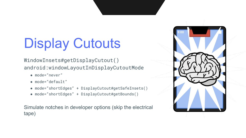 Display Cutouts Simulate notches in developer o...