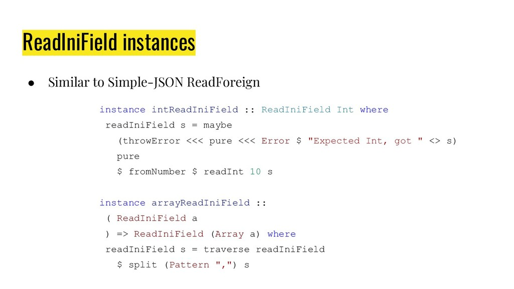 ReadIniField instances ● Similar to Simple-JSON...