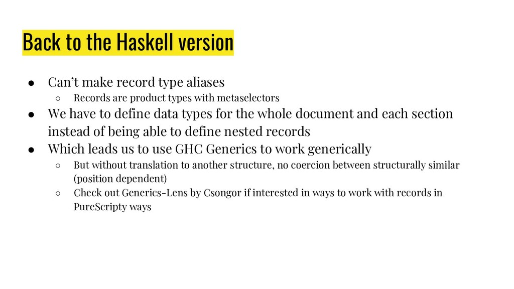 Back to the Haskell version ● Can't make record...