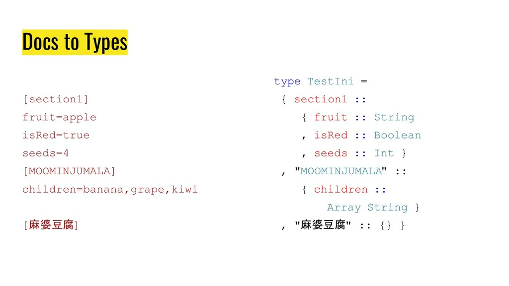 Docs to Types [section1] fruit=apple isRed=true...