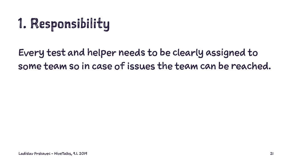 1. Responsibility Every test and helper needs t...