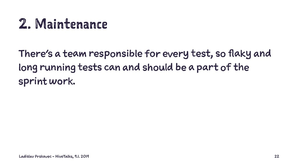 2. Maintenance There's a team responsible for e...