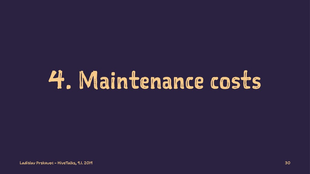 4. Maintenance costs Ladislav Prskavec - HiveTa...