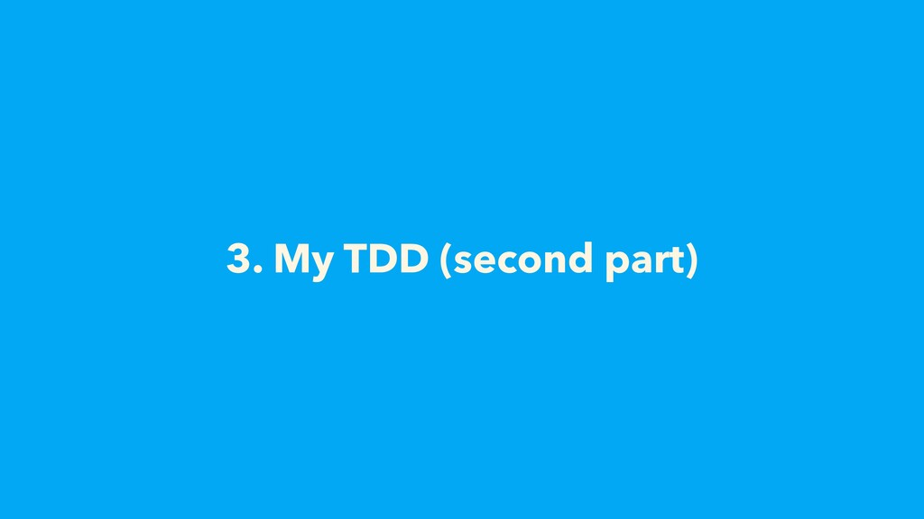 3. My TDD (second part)