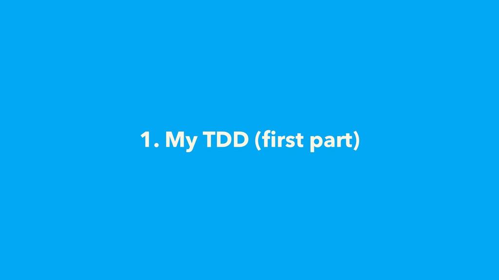 1. My TDD (first part)