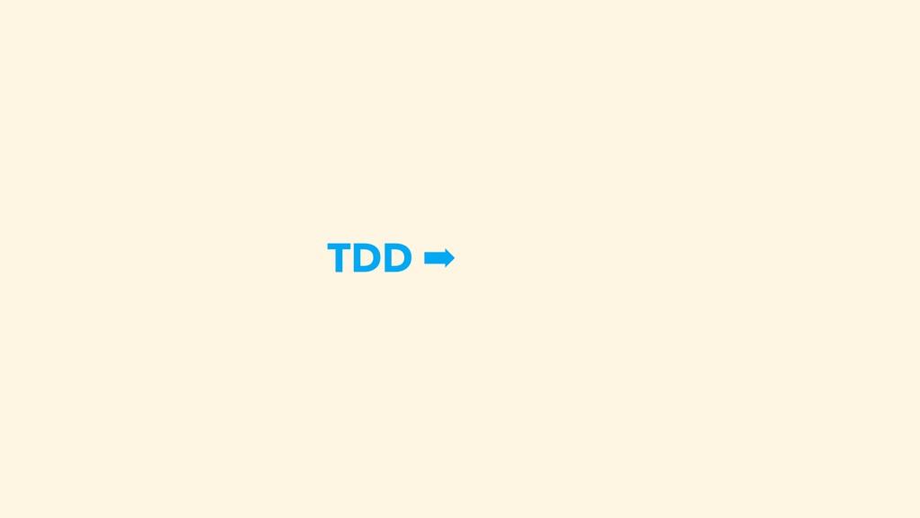 TDD ➡