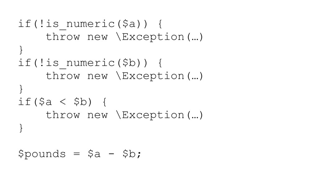 if(!is_numeric($a)) { throw new \Exception(…) }...